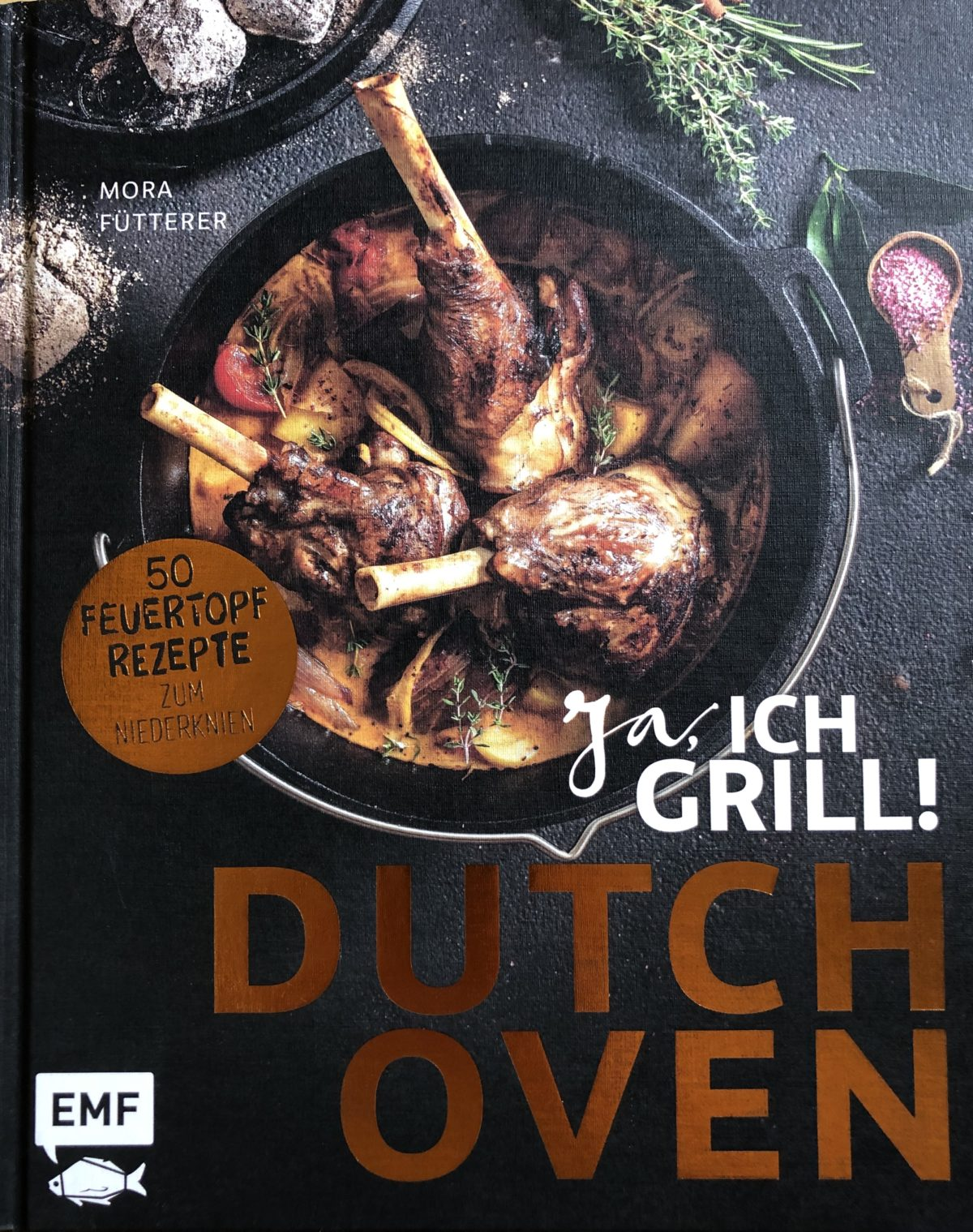 Dutch Oven: Tolle Rezepte nicht nur für den Grill